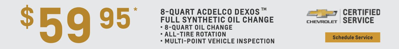 $59.95 8-Quart Full Synthetic Oil Change