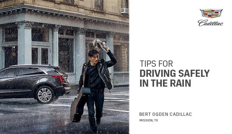 Safety Tips for Driving in the Rain | Bert Ogden Cadillac | Mission, TX
