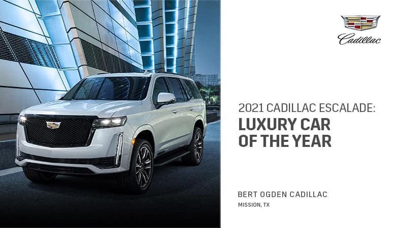 2021 Cadillac Escalade Award: Luxury Car of the Year | Bert Ogden Cadillac | Mission, TX