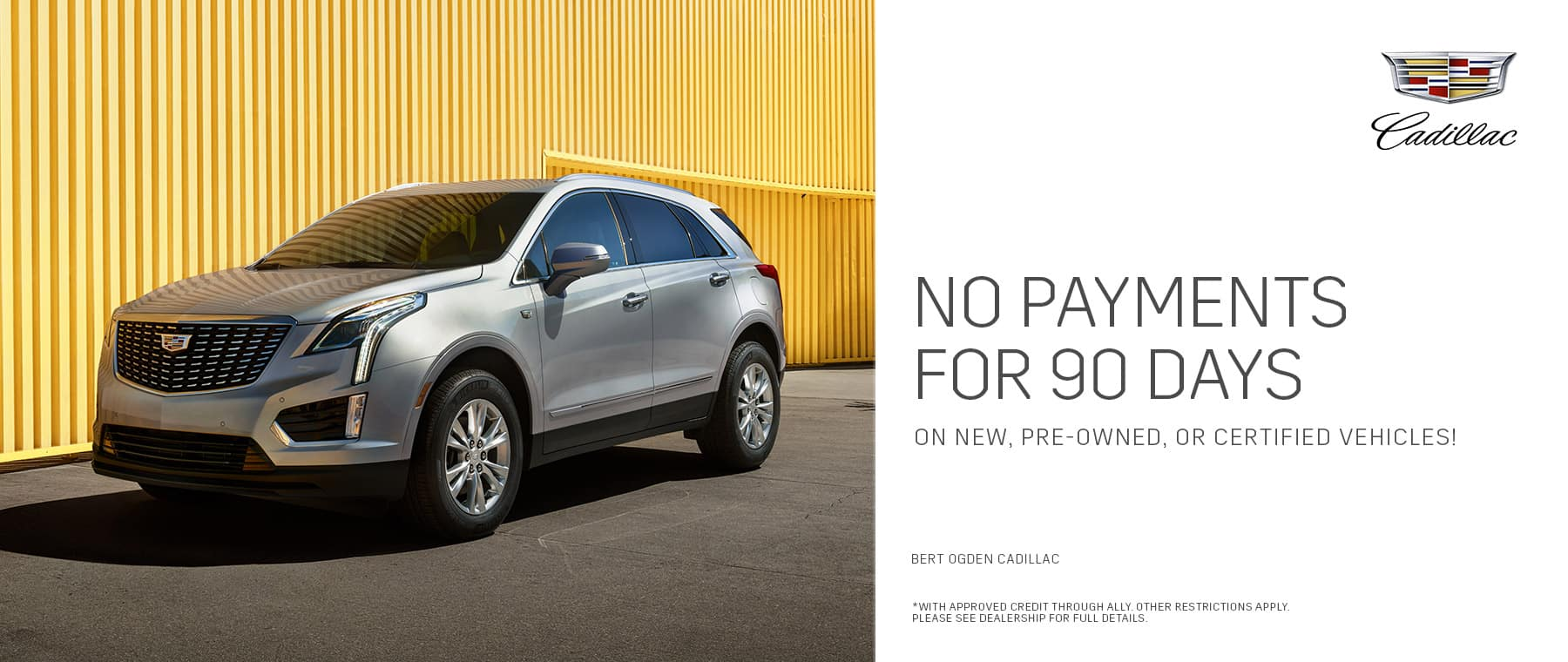 No Payments For 90 Days - Bert Ogden Cadillac in Mission, Texas