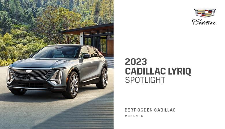 2023 Cadillac LYRIQ Spotlight - Bert Ogden Cadillac in Mission, Texas