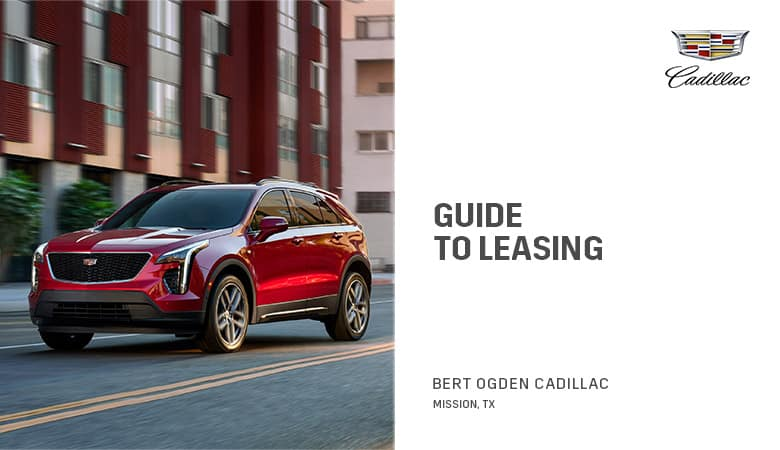 Guide to Leasing - Bert Ogden Cadillac in Mission, Texas