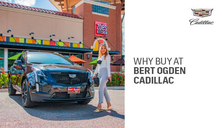 Why Buy at Bert Ogden Cadillac   Mission, TX
