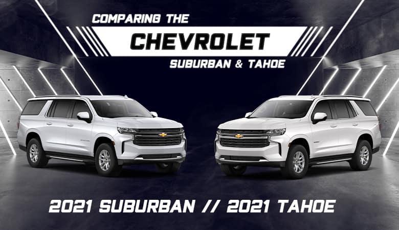 2021 Chevrolet Tahoe vs. 2021 Chevrolet Suburban | Bert Ogden Chevrolet | Mission, TX