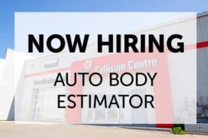 Now hiring collision auto body estimator
