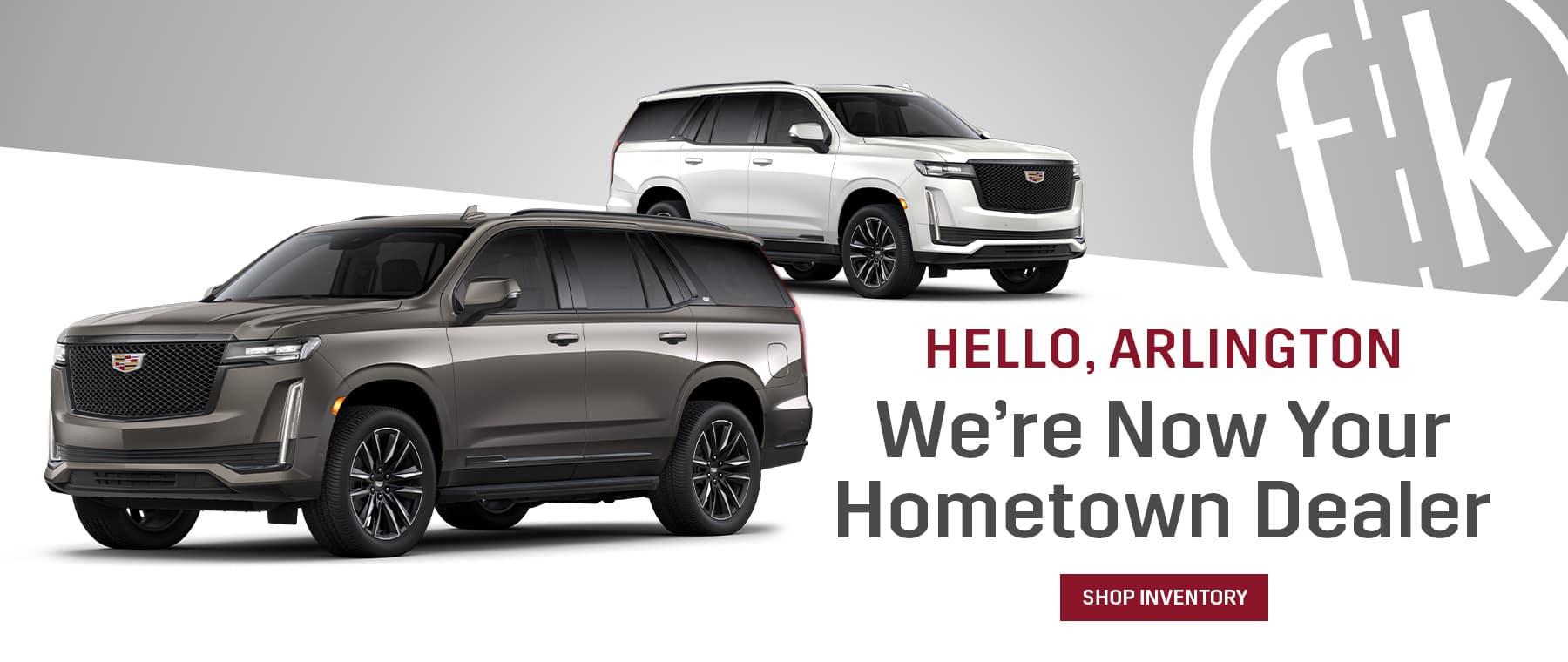 Hello Arlington! We're Now Your Hometown Dealer