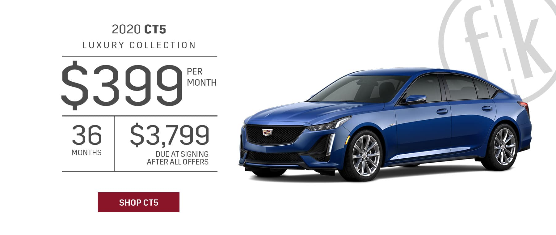 $399/mo for 36 mos. $3,799 DAS 2020 CT5 Lux