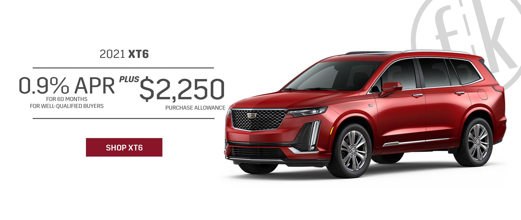 0.9% for 60 mos. PLUS $2,250 Purchase Allowance 2021 XT6