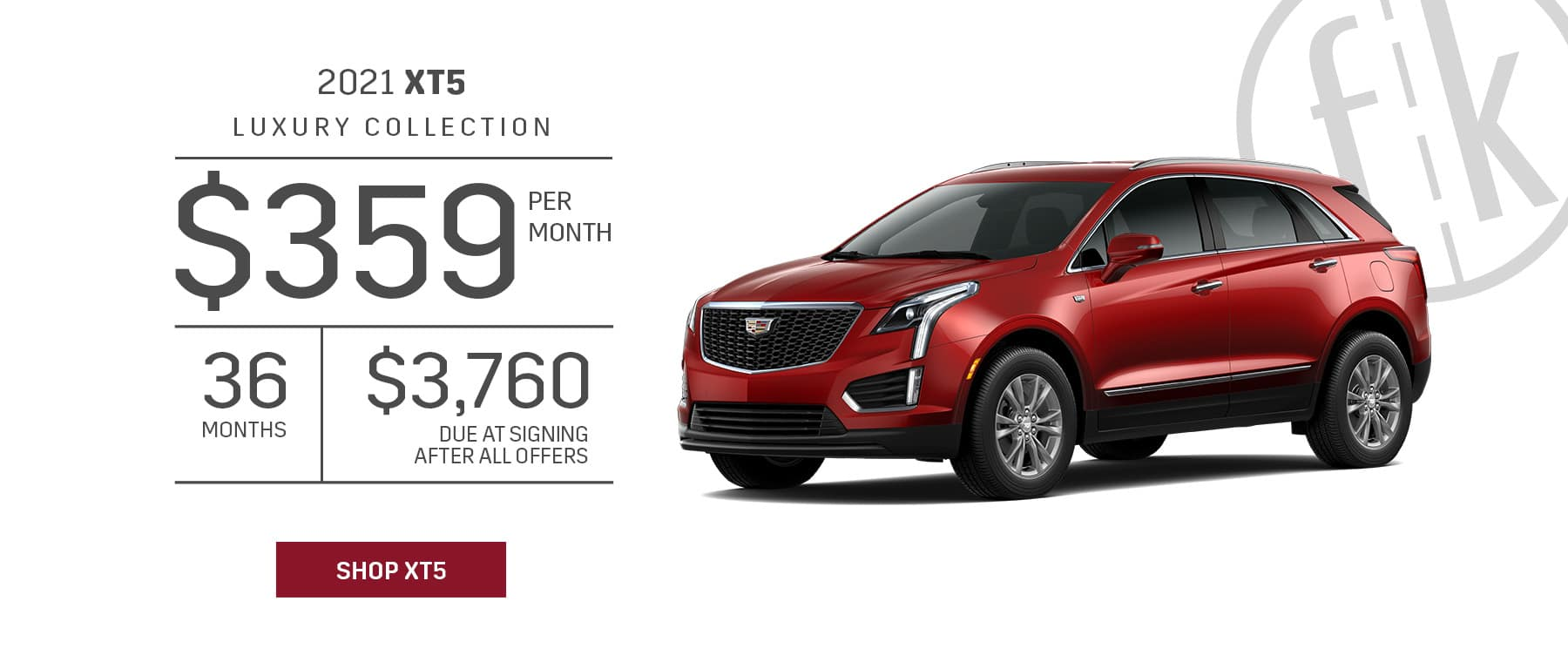 2021 XT5 0.9% for 72 mos. PLUS $2,000 Purchase Allowance OR $2,500 Competitive Cash Allowance