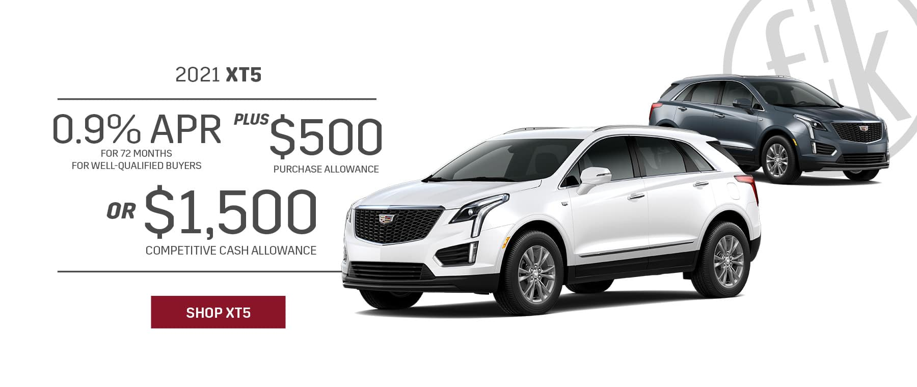 2021 XT5 0.9% for 72 mos PLUS $500 Purchase Allowance OR $1,500 Competitive Cash Allowance