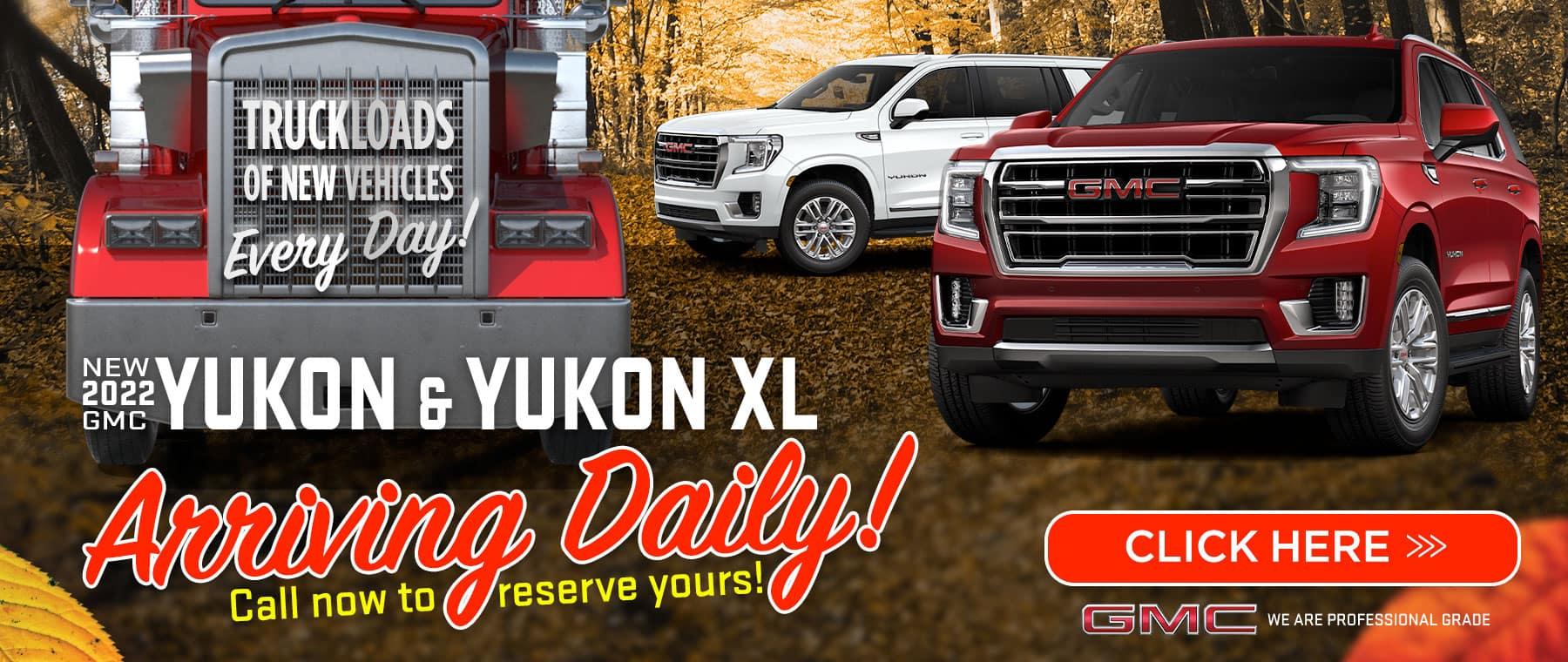 New 2022 Yukon & Yukon XL - Arriving Daily