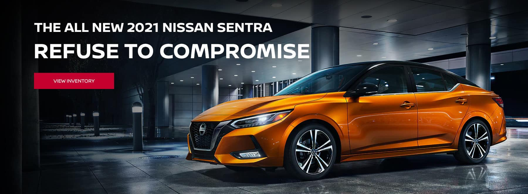 The new 2021 Nissan Sentra Refuse to Compromise