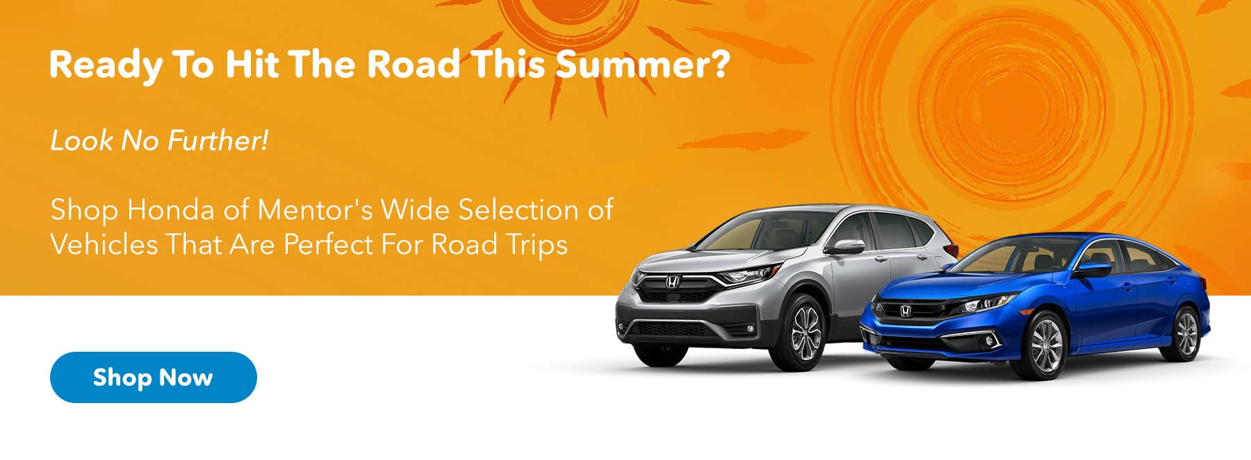Ready to hit the road this summer? Look no further - Honda of Mentor has a wide selection of inventory
