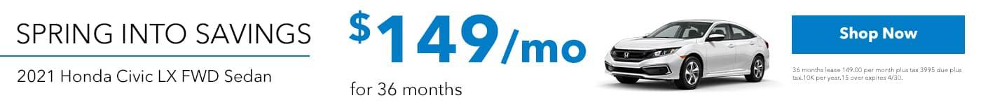 """SPRING INTO SAVINGS"", 2021 HONDA CIVIC LX FWD SEDAN 36 MONTH LEASE 149.00 PER MONTH"