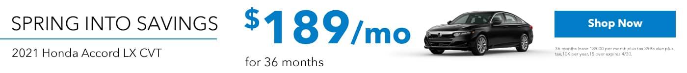 """SPRING INTO SAVINGS"", 2021 HONDA ACCORD LX CVT 36 MONTH LEASE 189.00 PER MONTH"