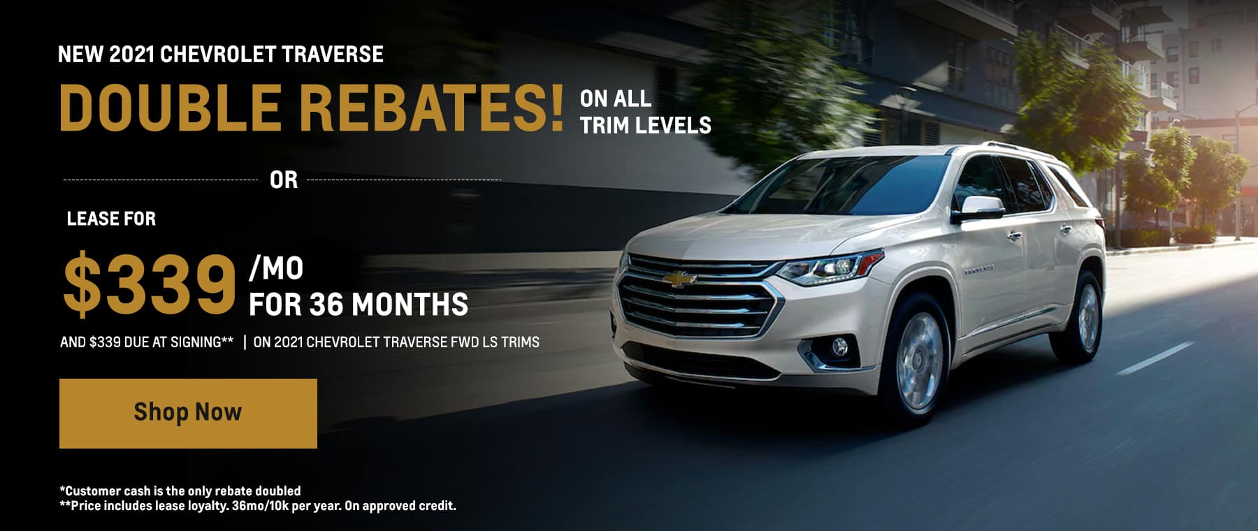 2021 Traverse - double rebates or lease for $339/mo