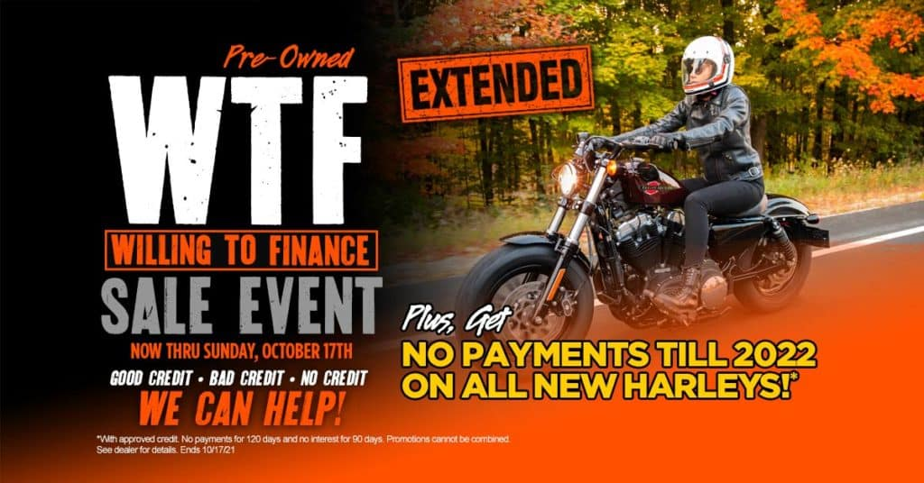 WTF Pre-Owned Sale or No Payments on New Harleys