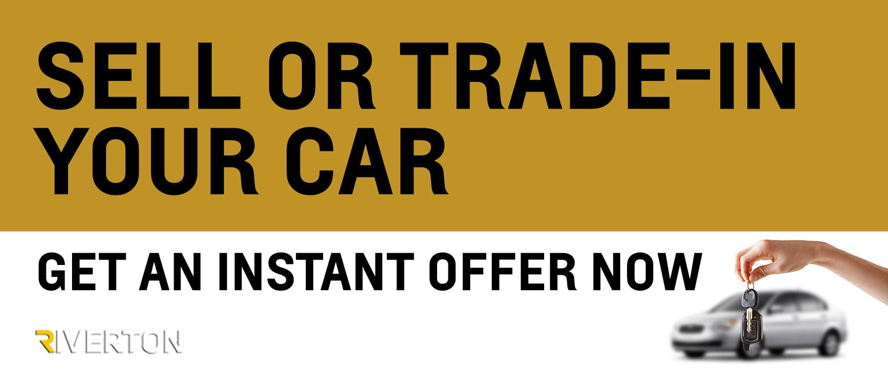 SELL OR TRADE-IN YOUR CAR Get an instant offer now