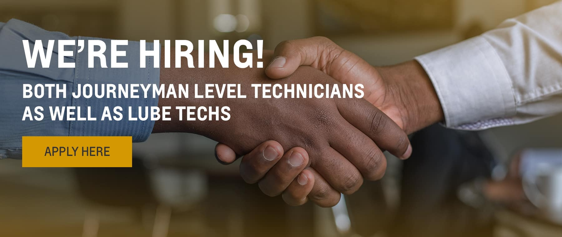 We're Hiring! Both Journeyman Level Technicians as well as Lube Techs.
