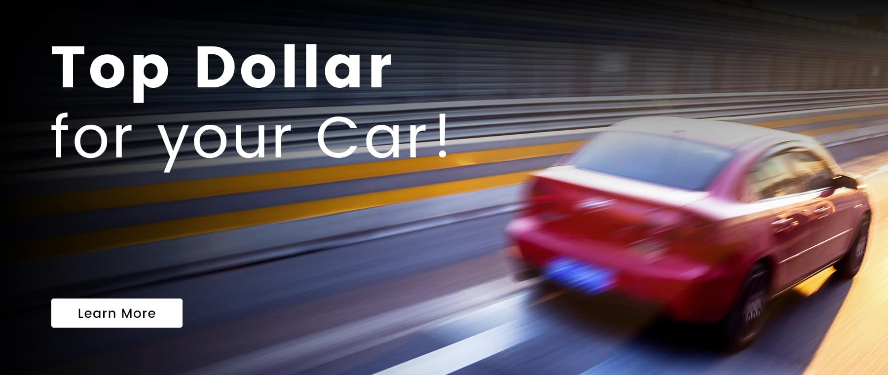 Top Dollar for your Car!